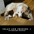 ISLAY AND FRIENDS ♪