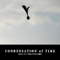 CONDENSATION of TIME
