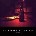 PINHOLE 2005