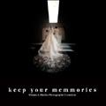 keep your memmories