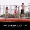 2005 SUMMER VACATION