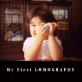 My First LOMOGRAPHY