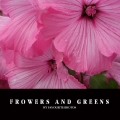 FROWERS AND GREENS