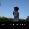 We Love MeiMei