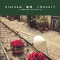 Vietnam 越南 *Hanoi*