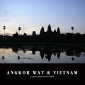 ANGKOR WAT & VIETNAM