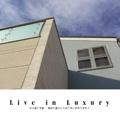 Live in Luxury