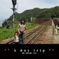 ** A day trip **