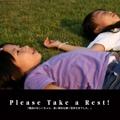 Please Take a Rest!