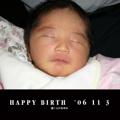 HAPPY BIRTH '06 11 3
