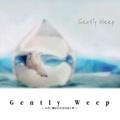 Gently Weep