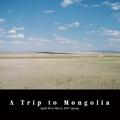 A Trip to Mongolia