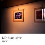 Life start over