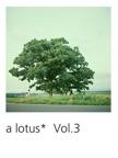 a lotus*  Vol.3