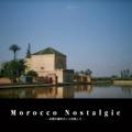 Morocco Nostalgie