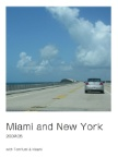 Miami and New York