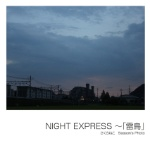 NIGHT EXPRESS ~「雷鳥」