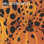 HELLO EDO 2018+