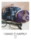 I MAKE IT HAPPILY