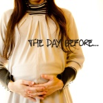 the day before...