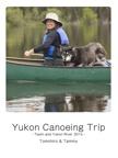 Yukon Canoeing Trip