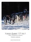 Yukon Quest '17 Vo.1