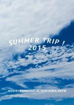 SUMMER TRIP !
