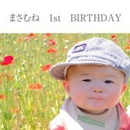 まさむね 1st BIRTHDAY