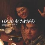 HONAO & YUKARYO
