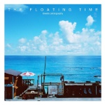 THE FLOATING TIME