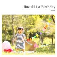 Hazuki 1st Birthday