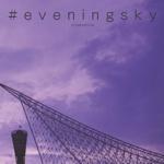 #eveningsky