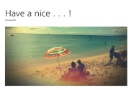Have a nice . . . !
