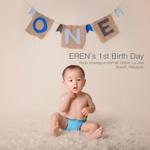 EREN's 1st Birth Day