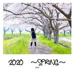 2020 ~Spring~