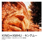 KING∞XMHU - キングムー