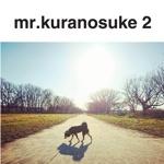 mr.kuranosuke 2